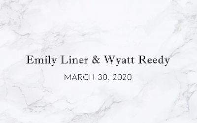 Emily Liner & Wyatt Reedy — Wedding Date: May 30, 2020