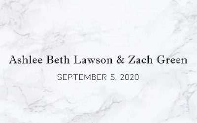 Ashlee Beth Lawson & Zach Green — Wedding Date: September 5, 2020