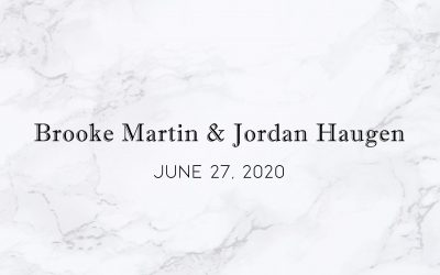 Brooke Martin & Jordan Haugen — Wedding Date: June 27, 2020