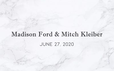 Madison Ford & Mitch Kleiber — Wedding Date: June 27, 2020