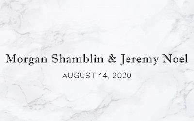 Morgan Shamblin & Jeremy  Noel — Wedding Date: August 14, 2020