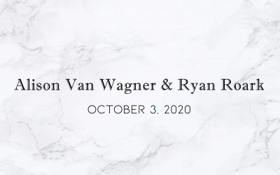 Alison Van Wagner & Ryan Roark — Wedding Date: October 3, 2020