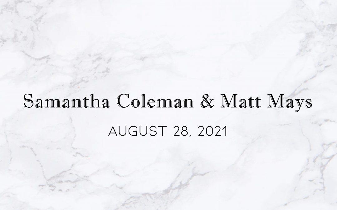 Samantha Coleman & Matt Mays — Wedding Date: August 28, 2021