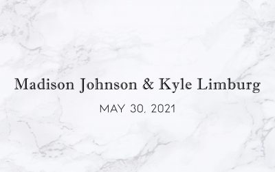 "Madison ""Madi"" Johnson & Kyle Limburg — Wedding Date: May 30, 2021"