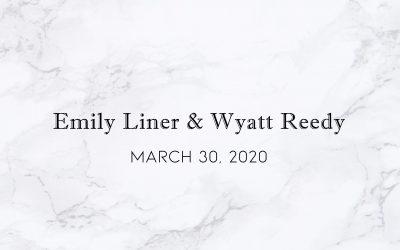 Emily Liner & Wyatt Reedy — Wedding Date: May 30, 2020