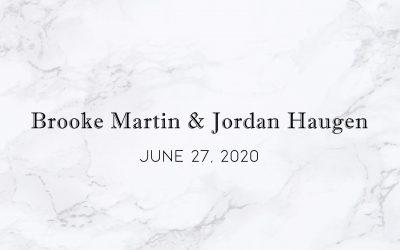 Brooke Martin & Jordan Haugen — Wedding Date: June 27, 2020