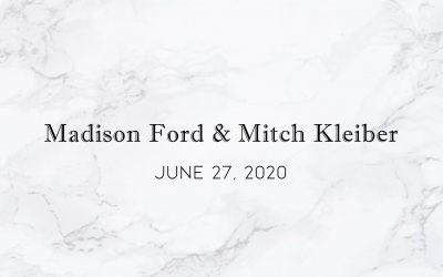 Madison Ford & Mitch Kleiber — Wedding Date: June 27, 2020