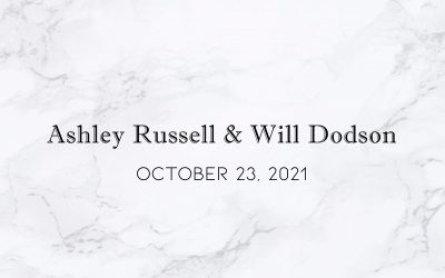 Ashley Russell & Will Dodson — Wedding Date: October 23, 2021