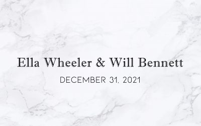 Ella Wheeler & Will Bennett — Wedding Date: December 31, 2021